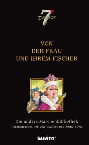 Die andere Märchenbibliothek: Von der Frau und ihrem Fischer
