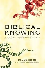 Biblical Knowing: A Scriptural Epistemology of Error Paperback