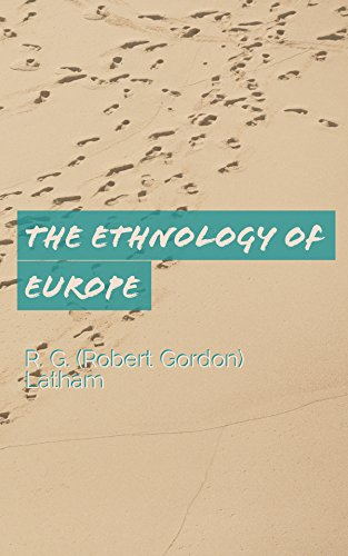 The Ethnology of Europe (English Edition)