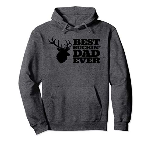 Best Buck Dad Ever Moose & Deer Hunter Fathers Day Pullover Hoodie