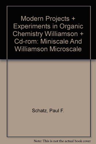 Modern Projects and Experiments in Organic Chemistry & CD-ROM: Miniscale and Williamson Microscale