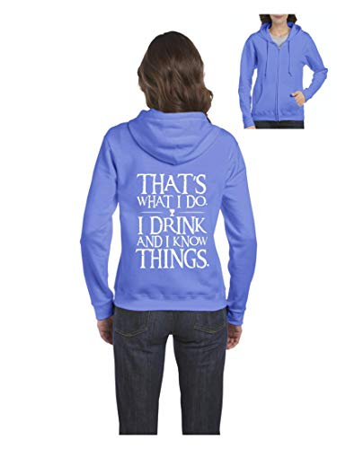 That's What I Do I Drink and I Know Things Women's Full-Zip Hooded (2XLCB) Carolina Blue]()