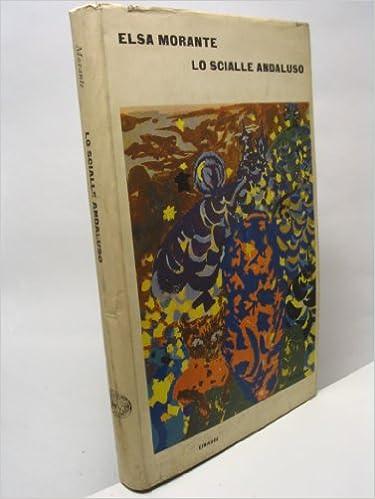 2019 prezzo all'ingrosso nuovo di zecca repliche Lo Scialle Andaluso: E Morante: Amazon.com: Books