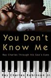 img - for You Don't Know Me - Reflections of my Father, Ray Charles (Unabridged Audio CDs) book / textbook / text book