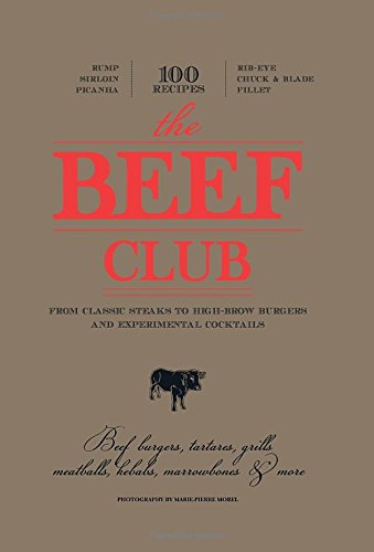 The Beef Club: From Classic Steaks to High-Brow Burgers and Experimental ()