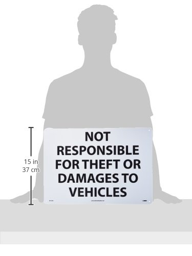 Legend NOT RESPONSIBLE FOR THEFT OR DAMAGES TO VEHICLES Aluminum 0.040 Black on White Legend NOT RESPONSIBLE FOR THEFT OR DAMAGES TO VEHICLES 20 Length x 14 Height NMC M110AC Security Sign 20 Length x 14 Height