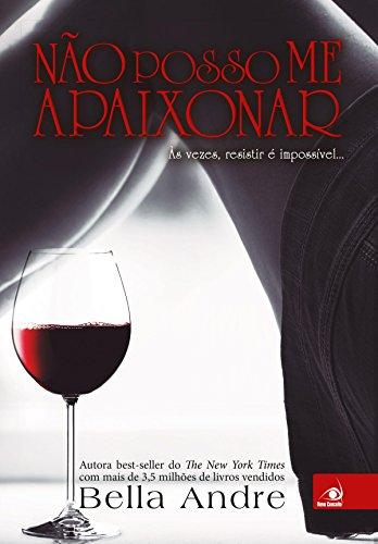 Não posso me apaixonar (Bella Andre Livro 3) (Portuguese Edition) (Livro Cinquenta Tons De Cinza)