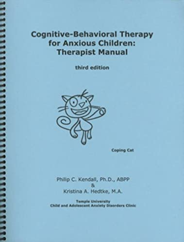 cognitive behavioral therapy for anxious children therapist manual rh amazon com coping cat manual pdf coping cat therapist manual pdf