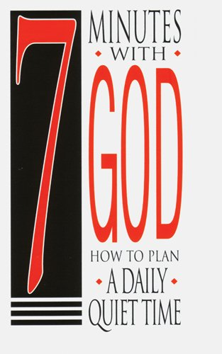 7 Minutes With God: How To Plan A Daily Quiet Time (25 pack) pdf