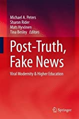 """This edited collection brings together international authors to discuss the meaning and purpose of higher education in a """"post-truth"""" world. The editors and authors argue that notions such as """"fact"""" and """"evidence"""" in a post-truth era must be under..."""