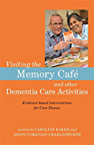 Visiting the Memory Café and other Dementia Care Activities: Evidence-based Interventions for Care Homes