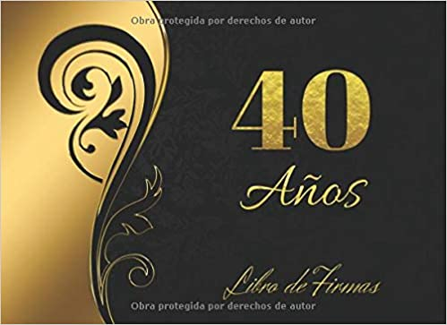 Amazon.com: 40 AÑOS: ELEGANTE LIBRO DE FIRMAS PARA ...