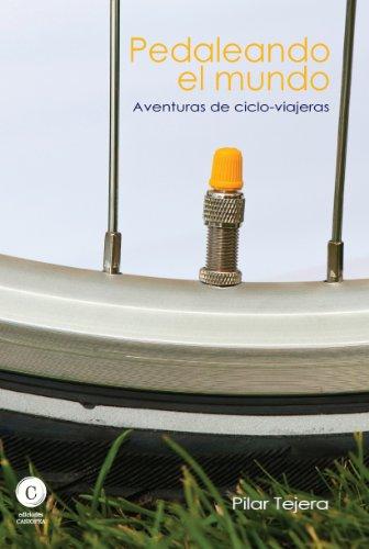Descargar Libro Pedaleando El Mundo Pilar Tejera Osuna