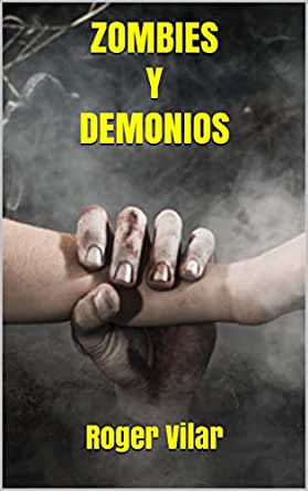 ZOMBIES Y DEMONIOS eBook: Vilar, Roger: Amazon.es: Tienda Kindle
