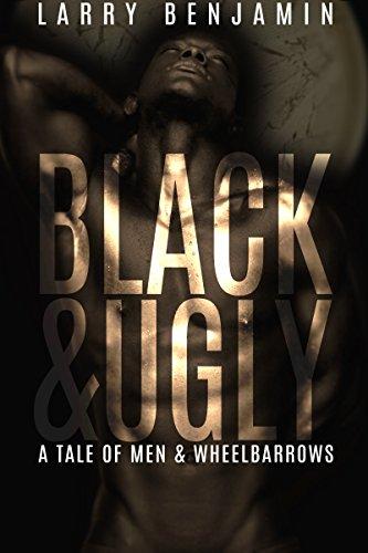 Evergreen Wheelbarrow - Black&Ugly: A Tale of Men & Wheelbarrows (Mama Black Widow Book 2)