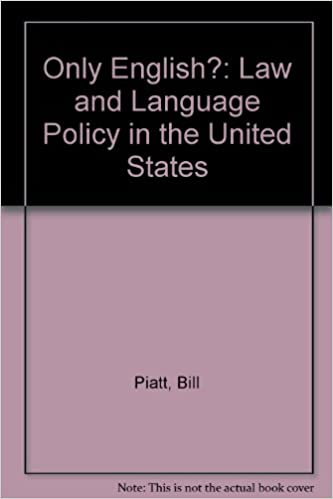 Only English?: Law and Language Policy in the United States