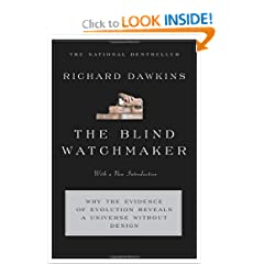 The Blind Watchmaker: Why the Evidence of Evolution Reveals a Universe without Design (Reissued in 2006 and 1996)