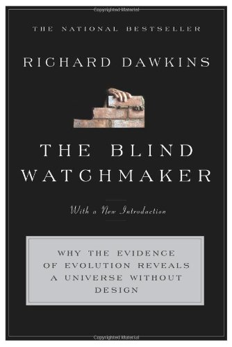 The Blind Watchmaker: Why the Evidence of Evolution Reveals a Universe without Design (Scientific Evidence Of Evolution By Natural Selection)