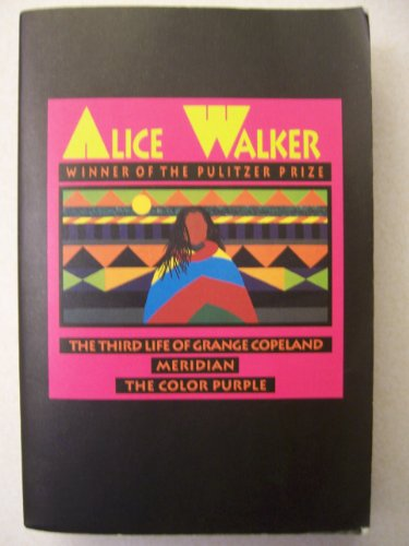 Alice Walker: Color Purple/Meridian/the Third Life of Grange Copeland
