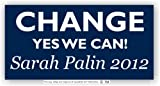 Anti Obama Bumper Sticker Change Yes We Can 2012 Sarah Palin