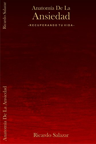 Amazon.com: Anatomía de la Ansiedad: Recuperando tu Vida (Spanish ...