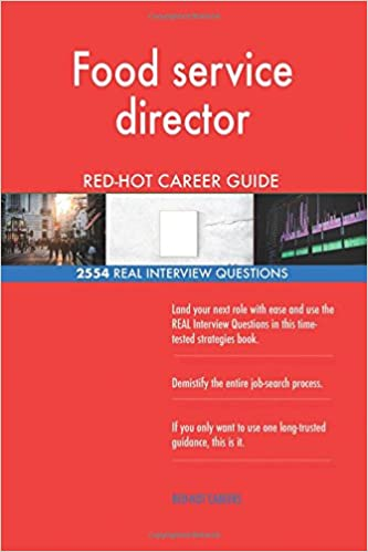Food Service Director RED HOT Career Guide 2554 REAL Interview Questions Red Hot Careers 9781717085221 Amazon Books