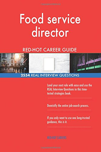 Food Service Director RED HOT Career Guide 2554 REAL Interview Questions Paperback April 16 2018