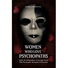 Learn more about the book, Women Who Love Psychopaths
