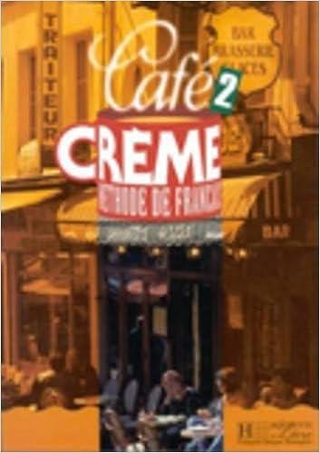 Amazon. Com: cafe creme: niveau 2 livre de l'eleve (café crème.