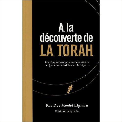 Livre gratuits A la découverte de la Torah : : Les réponses aux questions essentielles des jeunes et des adultes sur la foi juive pdf epub