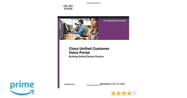 Cisco unified customer voice portal building unified contact cisco unified customer voice portal building unified contact centers networking technology ip communications rue green 0619472142905 amazon fandeluxe Gallery
