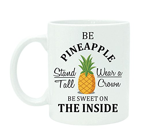 (Be Pineapple Stand Tall Wear A Crown Be sweet On Inside - Advise Quote Coffee Tea Mug White Cup With Free Gift Box)