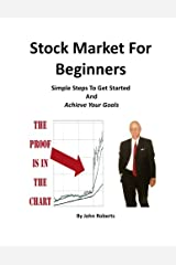 Stock Market For Beginners: Simple Steps To Get Started And Achieve Your Goals Paperback