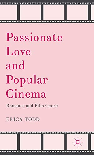 Passionate Love and Popular Cinema: Romance and Film Genre
