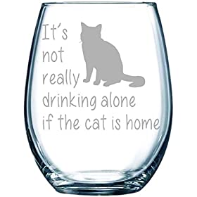It's not really drinking alone if the cat is home stemless wine glass, 15 oz.(cat) – Las
