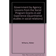 Government by Agency: Lessons from the Grants-In-Aid Experience (Quantitative studies in social relations)