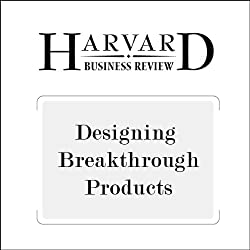 Designing Breakthrough Products (Harvard Business Review)