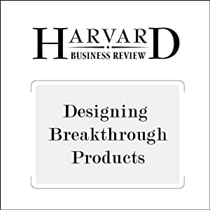 Designing Breakthrough Products (Harvard Business Review) Periodical