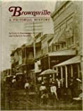 Brownsville, a Pictorial History, Ruby A. Wooldridge and Robert B. Vezzetti, 0898651514