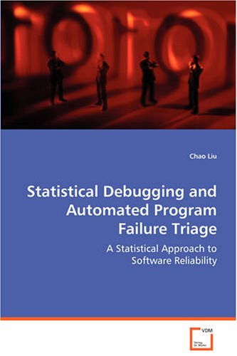 Statistical Debugging and Automated Program Failure Triage by VDM Verlag Dr. Mueller e.K.