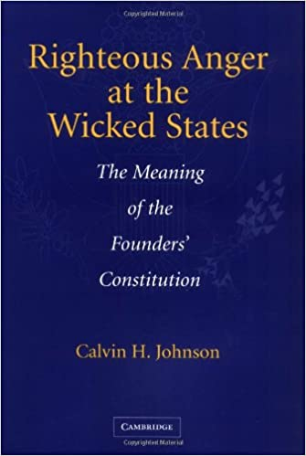 Righteous Anger at the Wicked States: The Meaning of the Founders Constitution