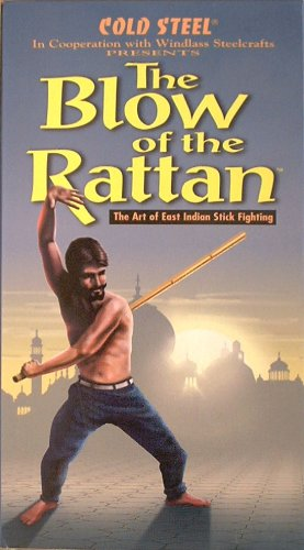 (The Blow of the Rattan: The Art of East Indian Stick Fighting)