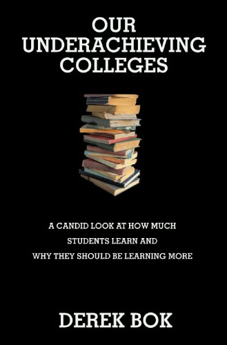 Download Our Underachieving Colleges: A Candid Look at How Much Students Learn and Why They Should Be Learning More Pdf