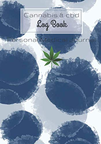 "41YdnPsLHZL - Cannabis and CBD Log Book: Personal Medical Journal | Record and track your treatments according to your symptoms | 100 Guided Pages For Your Review 7""x10"" Inch."