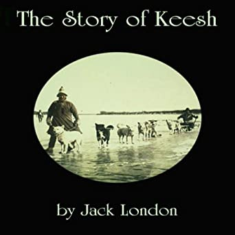 the story of keesh by jack london