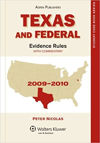Texas and Federal Evidence Rules (State Code Series): Peter Nicolas