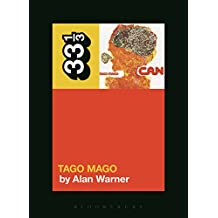 Can's Tago Mago (33 1/3 Book 101)