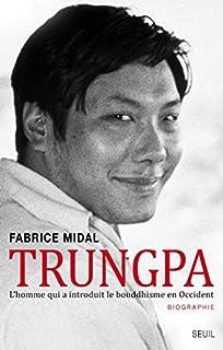 Trungpa : l'homme qui a introduit le bouddhisme en Occident, Midal, Fabrice