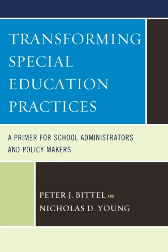 Transforming Special Education Practices: A Primer for School Administrators and Policy Makers (Best Law Schools In Canada)