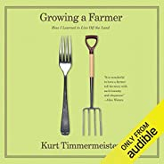 Growing a Farmer: How I Learned to Live Off the Land